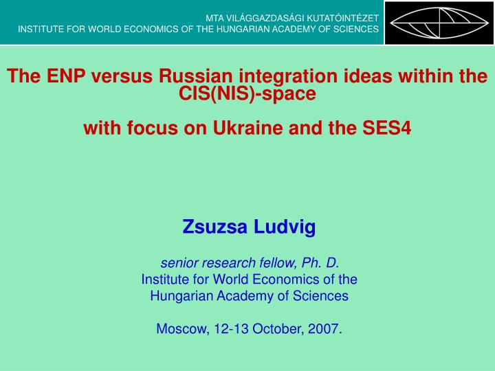 The ENP versus Russian integration ideas within the CIS(NIS)-space