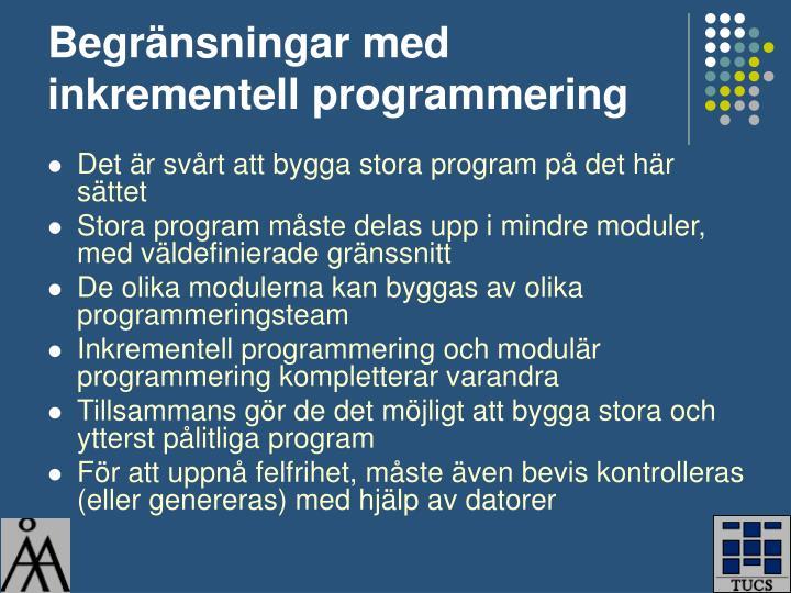 Begränsningar med inkrementell programmering