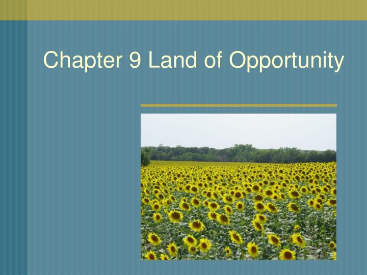 chapter 9 land of opportunity n.