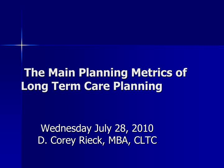 the main planning metrics of long term care planning n.