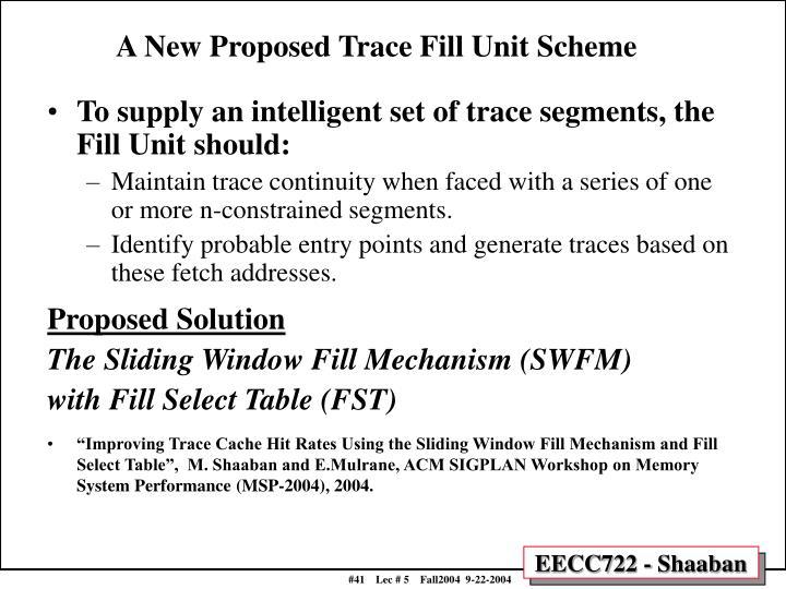 A New Proposed Trace Fill Unit Scheme