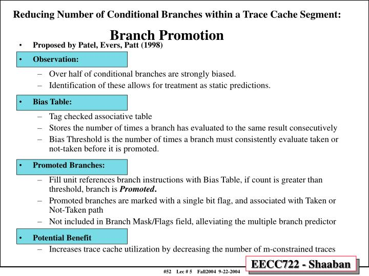 Reducing Number of Conditional Branches within a Trace Cache Segment:
