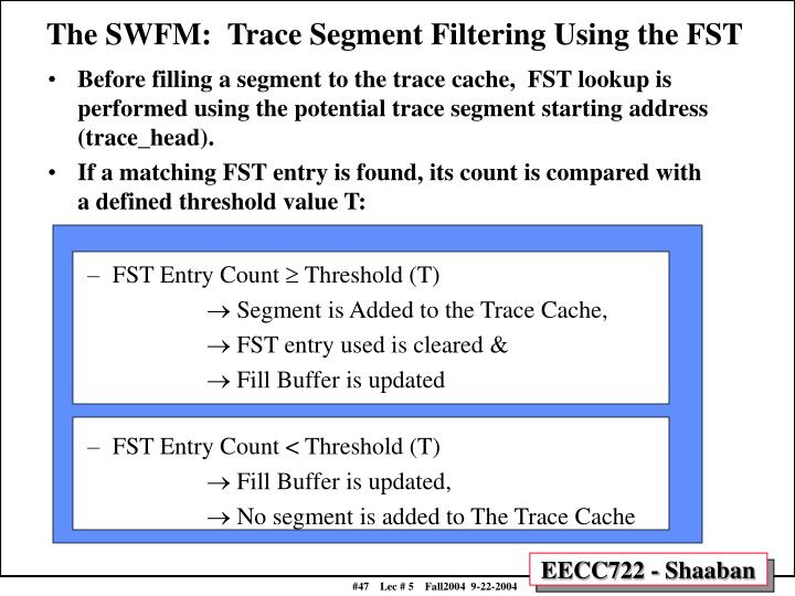The SWFM:  Trace Segment Filtering Using the FST