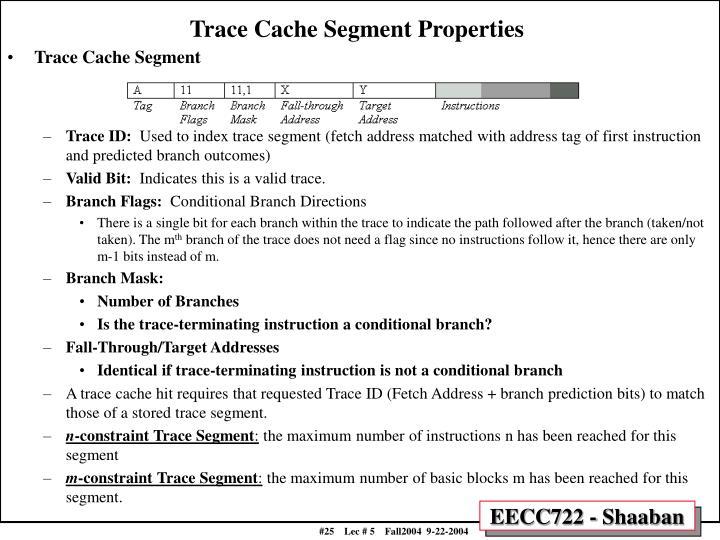 Trace Cache Segment Properties