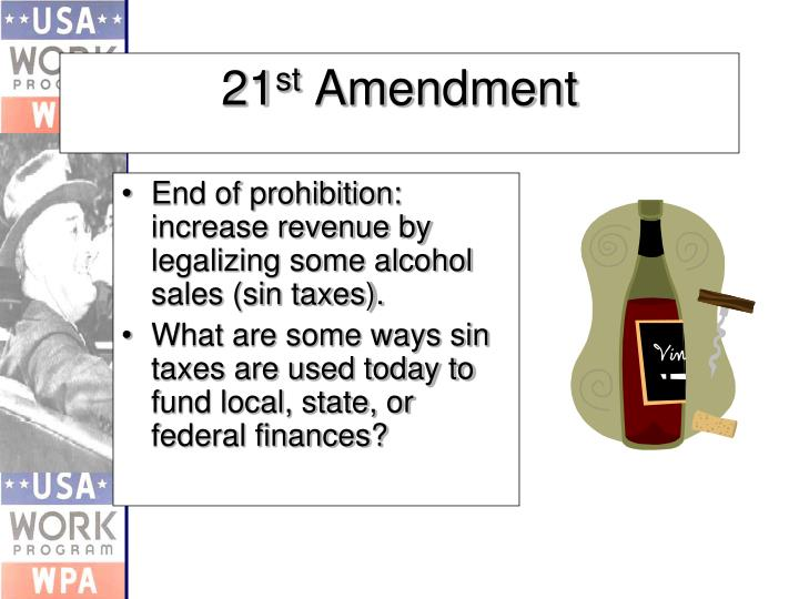 End of prohibition: increase revenue by legalizing some alcohol sales (sin taxes).