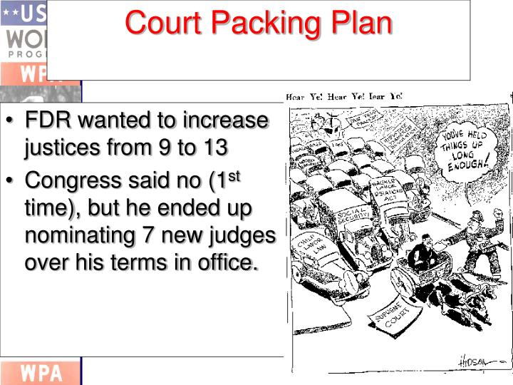 FDR wanted to increase justices from 9 to 13