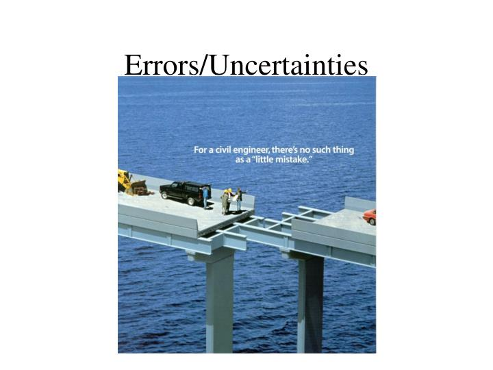 Errors/Uncertainties