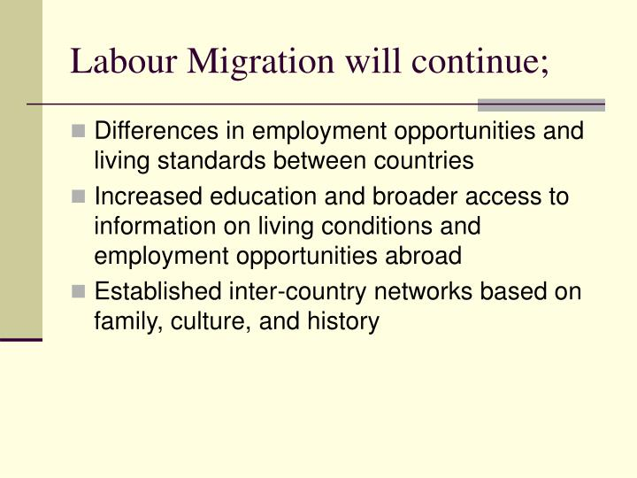 Labour Migration will continue;