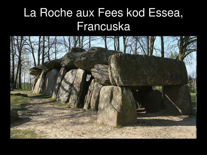 La Roche aux Fees kod Essea, Francuska