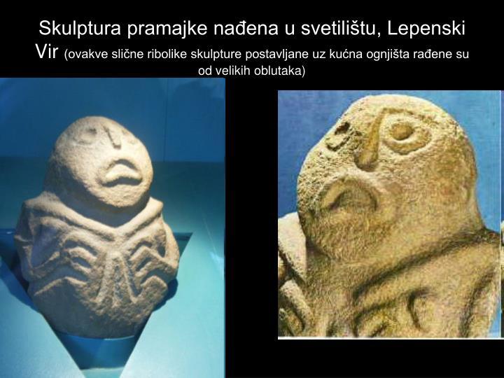 Skulptura pramajke nađena u svetilištu, Lepenski Vir