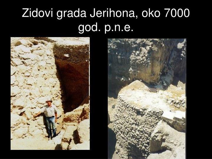Zidovi grada Jerihona, oko 7000 god. p.n.e.