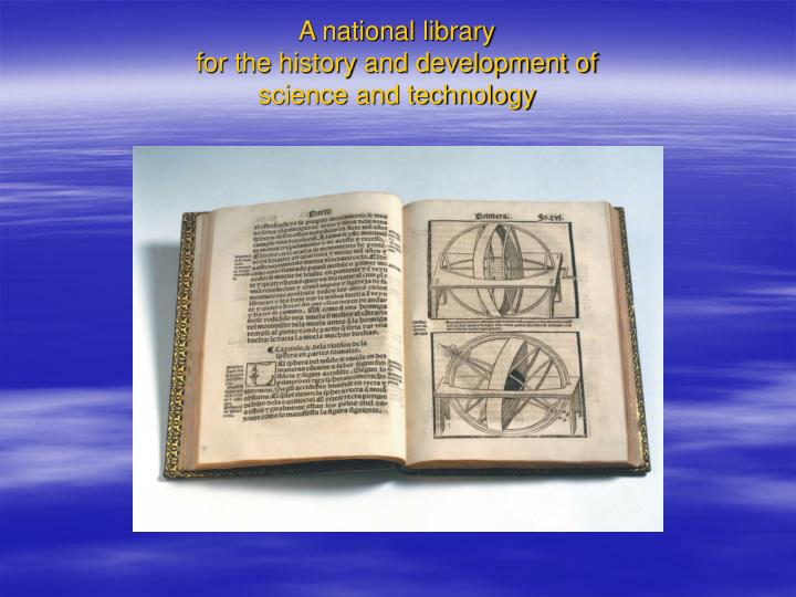 A national library for the history and development of science and technology