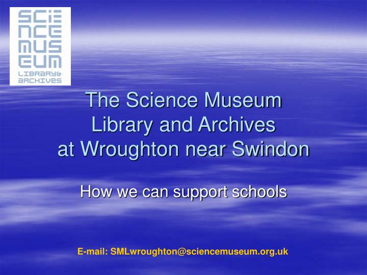The science museum library and archives at wroughton near swindon