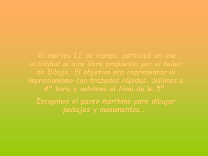 """""""El martes 11 de marzo, participé en una actividad al aire libre propuesta por el taller de Dibuj..."""