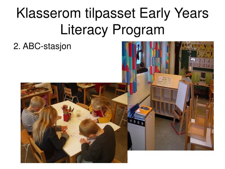 Klasserom tilpasset Early Years Literacy Program