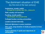 the dominant situation of ehe by the end of the last century
