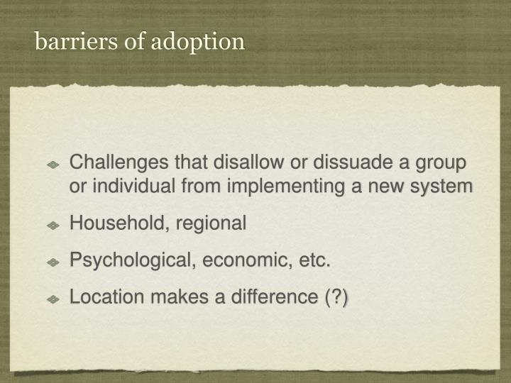 Barriers of adoption