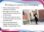 pivoting on conservative messaging