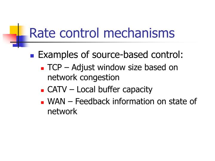 Rate control mechanisms