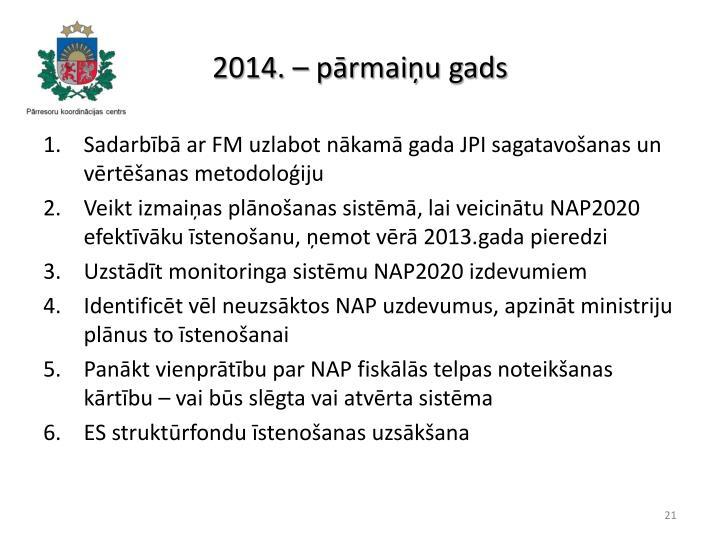 2014. – pārmaiņu gads