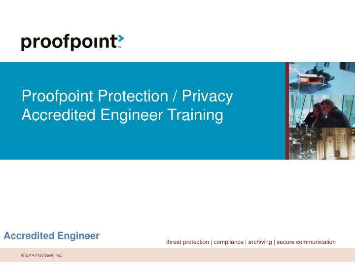 proofpoint protection privacy accredited engineer training n.