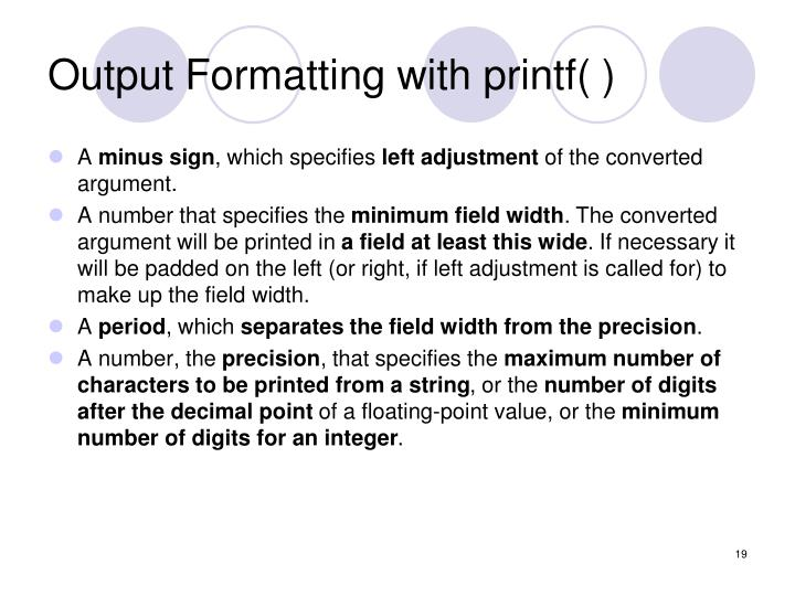 Output Formatting with printf( )