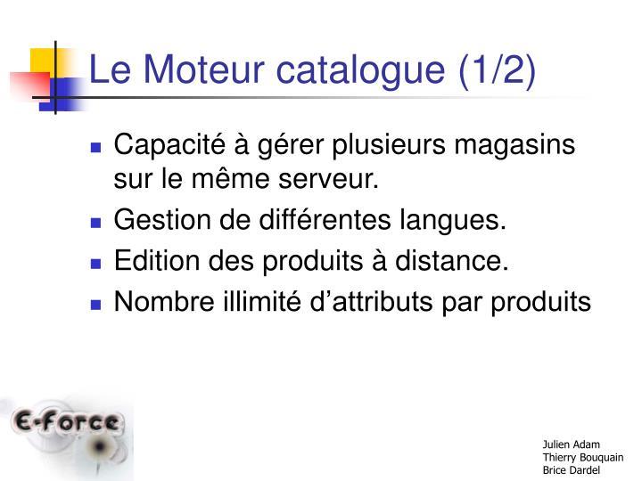 Le Moteur catalogue (1/2)