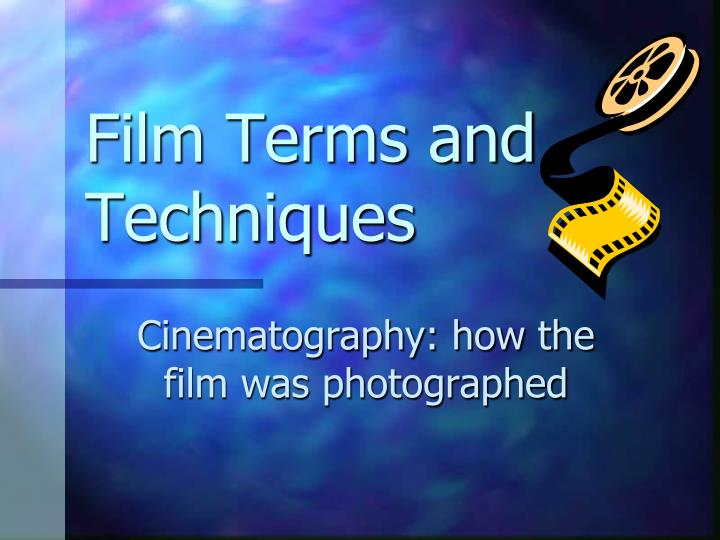 Film Terms and Techniques