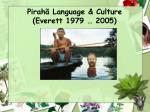 pirah language culture everett 1979 2005