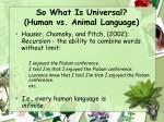 so what is universal human vs animal language