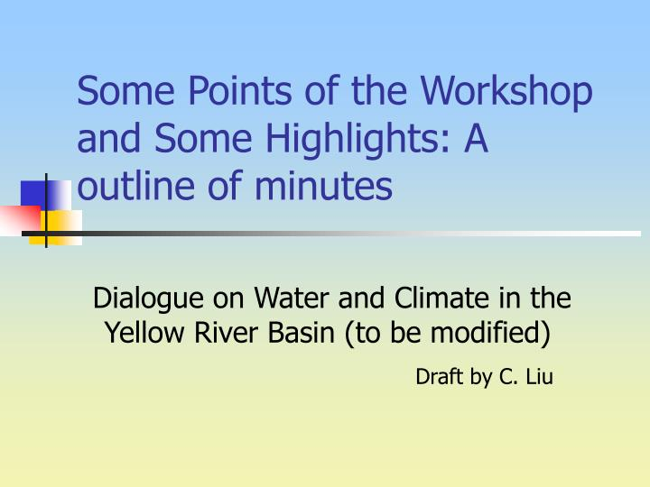 Some points of the workshop and some highlights a outline of minutes