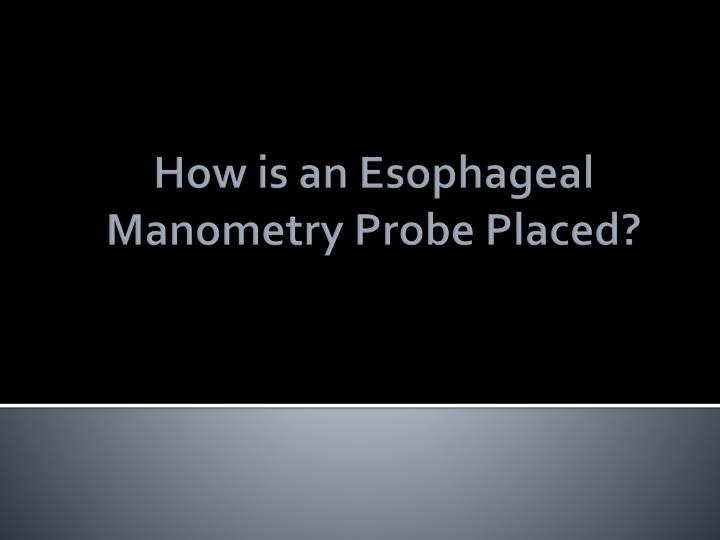 How is an Esophageal