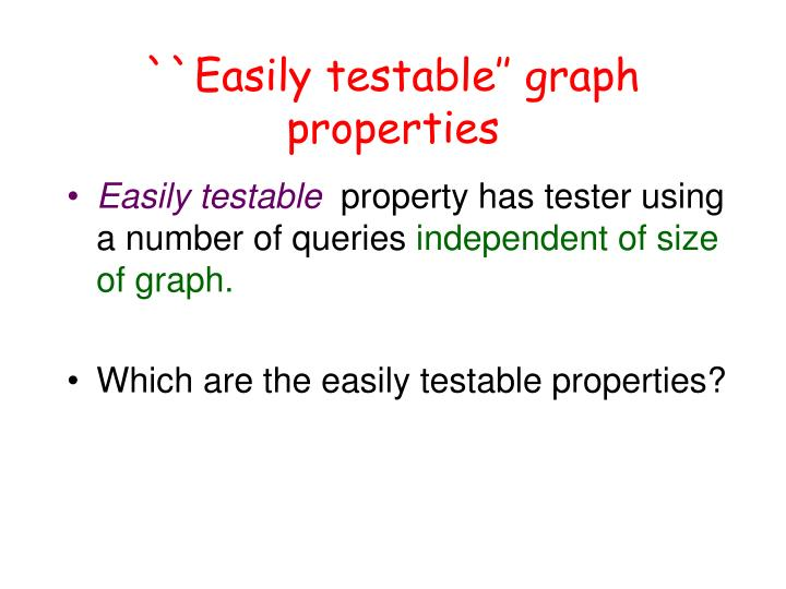``Easily testable'' graph properties