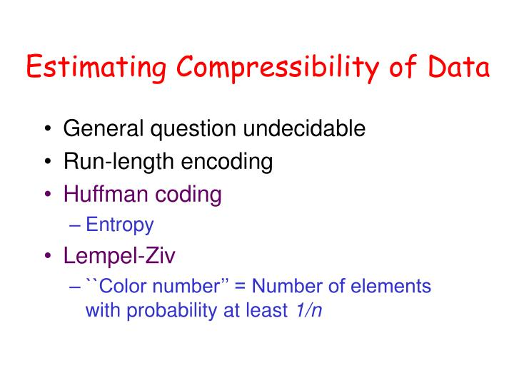 Estimating Compressibility of Data