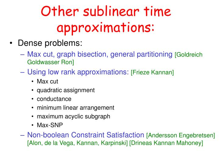 Other sublinear time approximations: