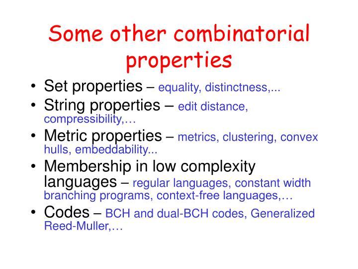 Some other combinatorial properties
