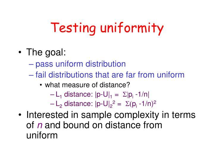 Testing uniformity