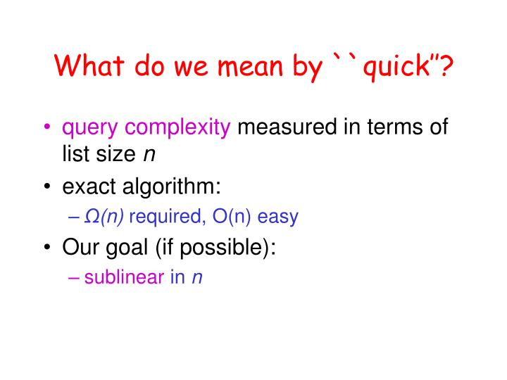 What do we mean by ``quick''?