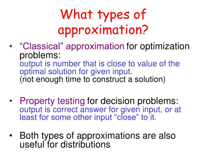 What types of approximation?