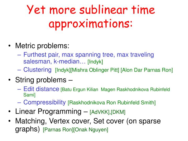 Yet more sublinear time approximations: