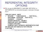 referential integrity options