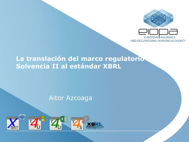 La translación del marco regulatorio Solvencia II al