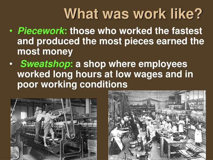 What was work like?