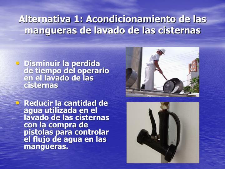 Alternativa 1: Acondicionamiento de las mangueras de lavado de las cisternas