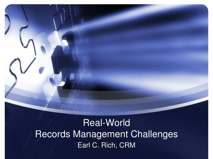 Real world records management challenges