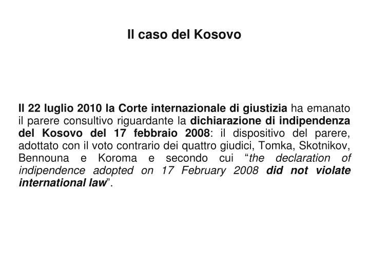 Il 22 luglio 2010 la Corte internazionale di giustizia