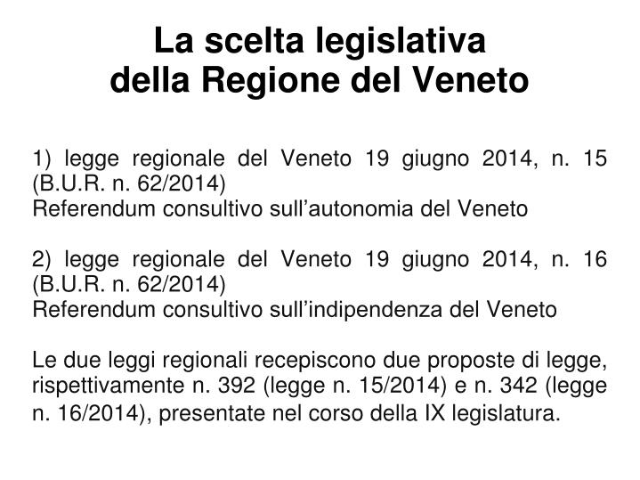 La scelta legislativa della regione del veneto