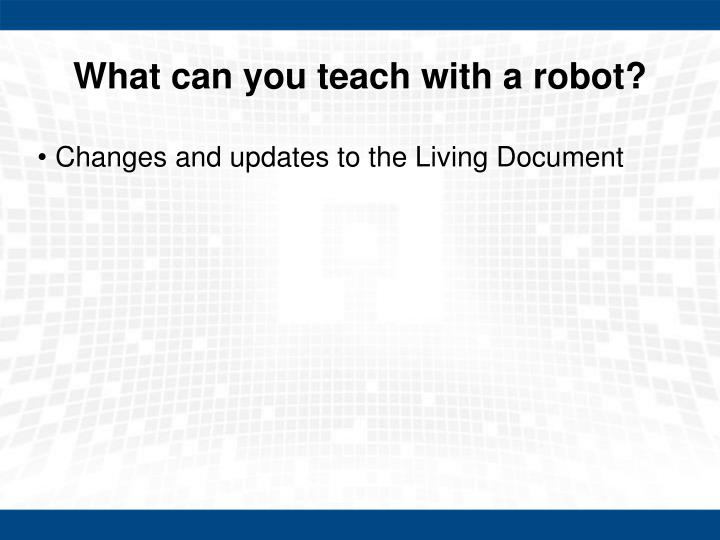 What can you teach with a robot?