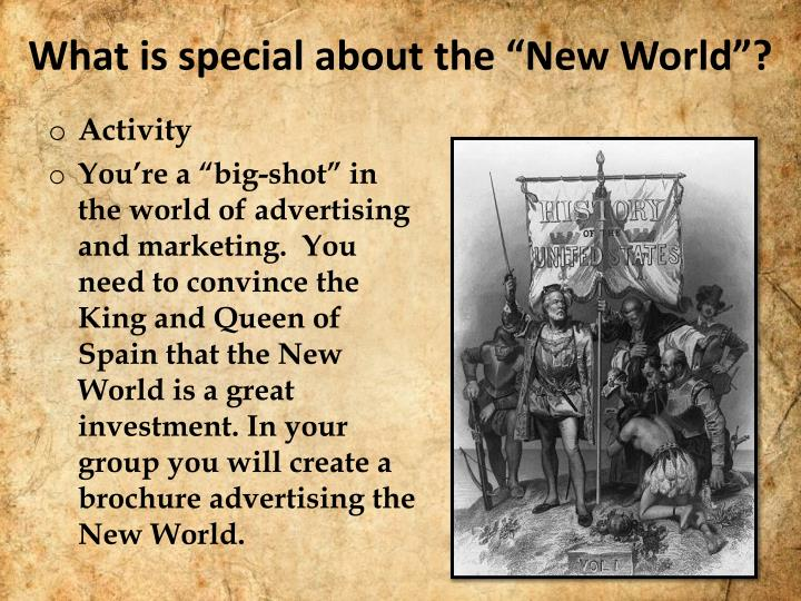 """What is special about the """"New World""""?"""