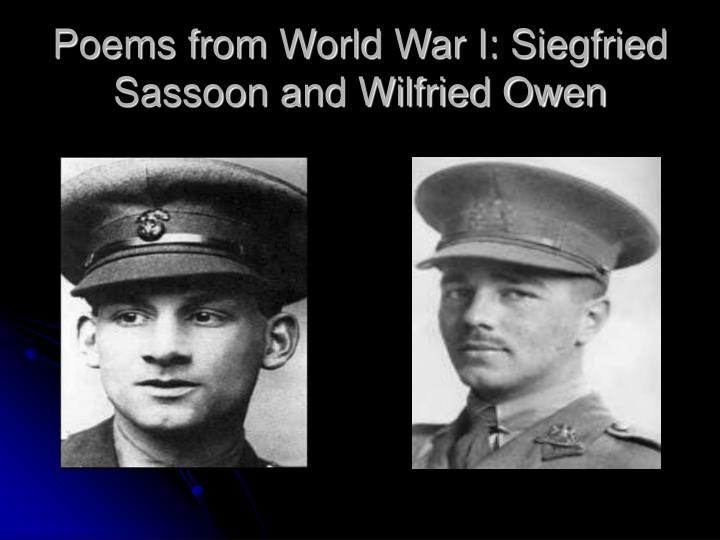 Poems from World War I: Siegfried Sassoon and Wilfried Owen